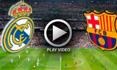 Barcelona vs Real Madrid en vivo por internet, Fecha 9 de ...