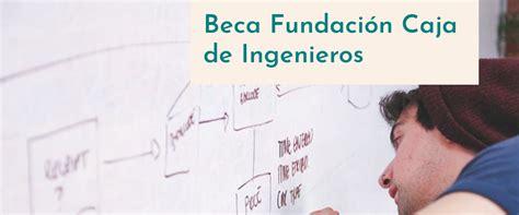 Beca Fundación Caja de Ingenieros