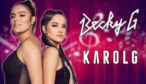 Becky G y Karol G invita a más latinas a incursionar en la ...