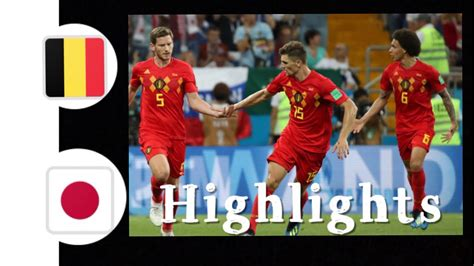 Belgium vs Japan   3 2   All Goals Highlights   World Cup ...