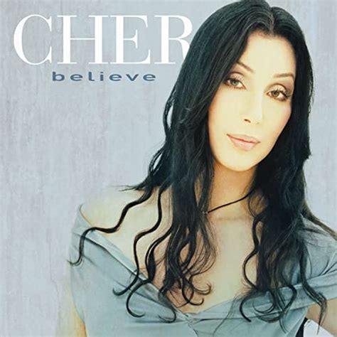 Believe de Cher sur Amazon Music   Amazon.fr