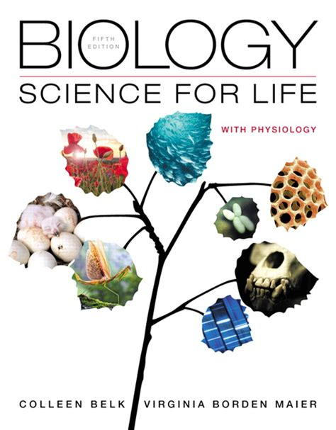 Belk & Maier, Biology: Science for Life with Physiology ...