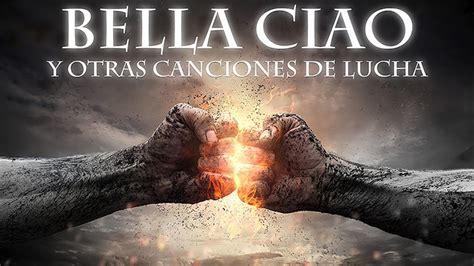 Bella Ciao  con letra    Bella Ciao y otras canciones de ...