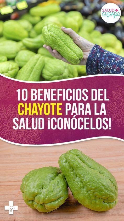 Beneficios del Chayote para la Salud ¿Para Qué Sirve ...