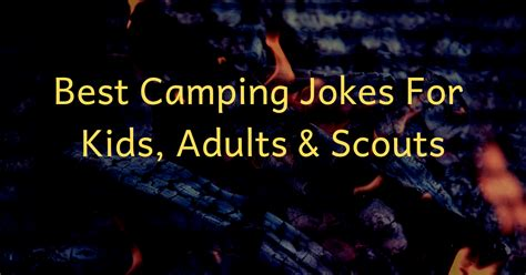 Best Camping Jokes 2019 [Images, One Liners]