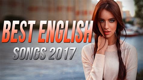 Best English Songs 2017 2018 Hits, Best Songs of all Time ...