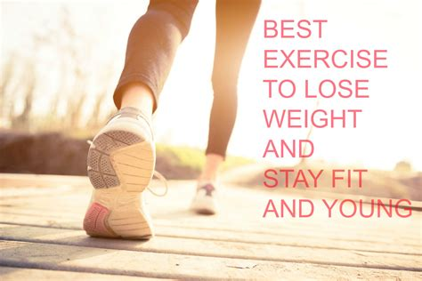 Best Exercises to Lose Weight and Stay Young & Fit