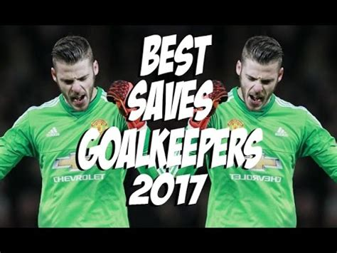 Best Goalkeeper Saves 2017 #1   YouTube
