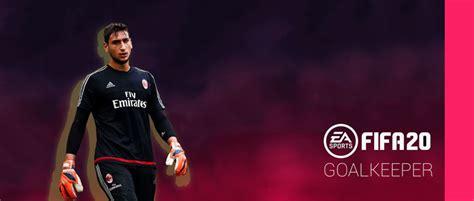 Best Goalkeeper Talents for FIFA 20 Career mode ...