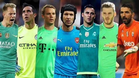 Best Goalkeepers   De Gea Neuer Buffon Navas Courtois Ter ...