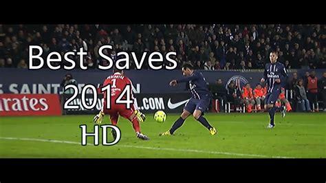 Best Goalkeepers Saves 2012  2014 | HD |   YouTube