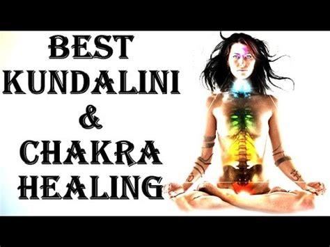 BEST KUNDALINI & CHAKRA HEALING & ACTIVATION : VERY VERY ...