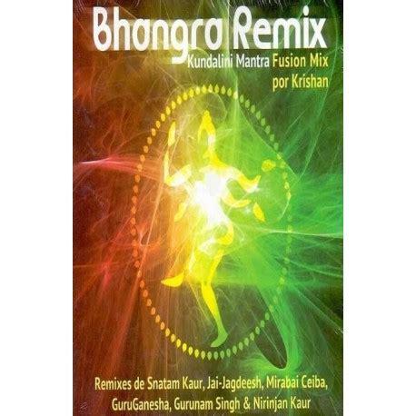 BHANGRA REMIX .Kundalini Mantra Fusion Mix