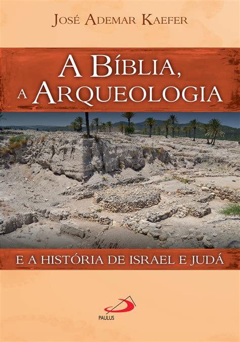 Bíblia e a arqueologia na história de Israel « Paulus Editora