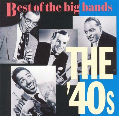 Big Bands: Best of the  40s   Various Artists | Songs ...