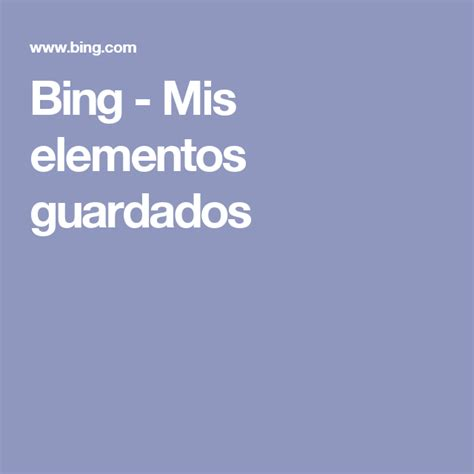 Bing   Mis elementos guardados | Elementos, Bing