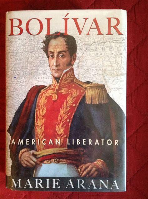 Biografía de Bolívar, el Libertador de América. Marie ...