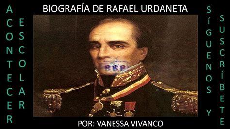 BIOGRAFÍA DE RAFAEL URDANETA | Rafael urdaneta y Biografía