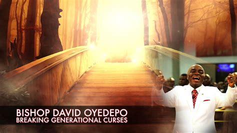 Bishop David Oyedepo:Breaking Generational Curses   YouTube