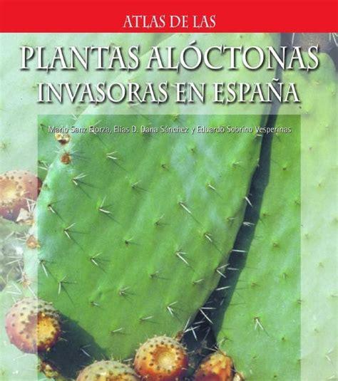 Bitacora Naturae: ATLAS DE LAS PLANTAS ALÓCTONAS INVASORAS ...