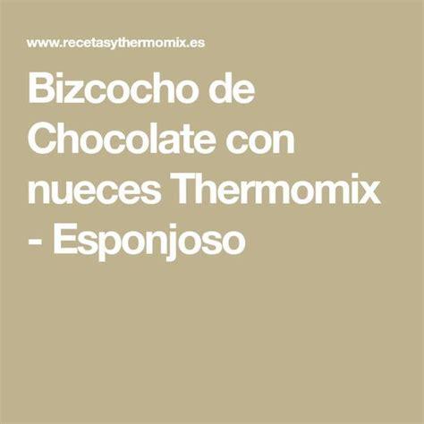 Bizcocho de Chocolate con nueces Thermomix   Esponjoso ...