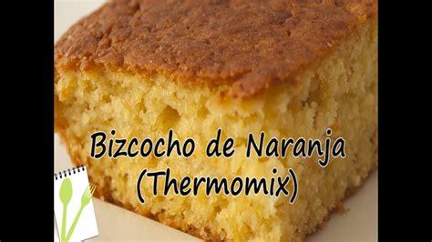 Bizcocho de Naranja con la Thermomix   Muchas Recetas de ...