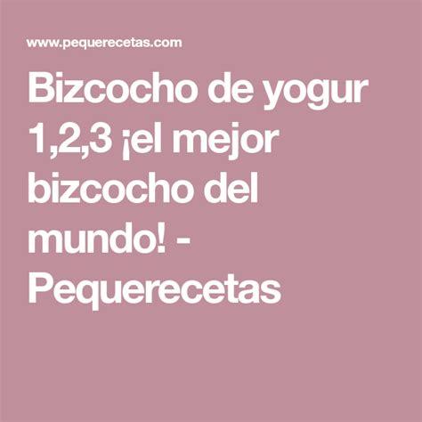 Bizcocho de yogur ¡el mejor bizcocho del mundo | Receta ...