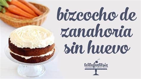 Bizcocho de Zanahoria sin Huevo.   YouTube