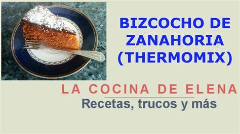 BIZCOCHO DE ZANAHORIA  THERMOMIX    YouTube