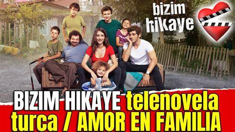 BIZIM HIKAYE telenovela turca / AMOR EN FAMILIA   YouTube