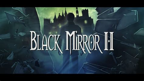Black Mirror 2   Осматриваем замок #15   YouTube