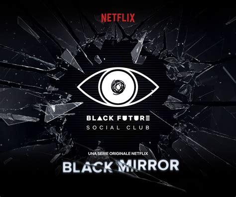 Black Mirror 4   Black Future Social Club on Behance