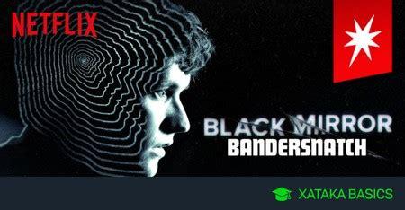 Black Mirror: Bandersnatch , en qué dispositivos puedes ...