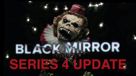 Black Mirror Series 4 UPDATE || BLACK MIRROR   YouTube