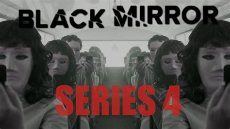 BLACK MIRROR SERIES 4 | WHAT WE KNOW   YouTube