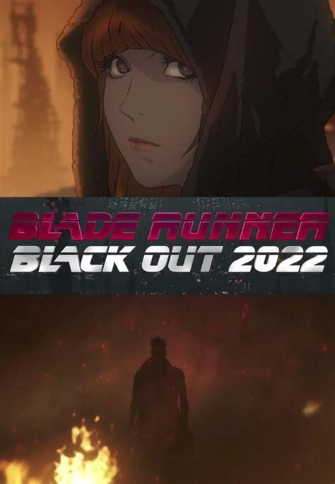 Blade Runner: Black Out 2022  S   2017    FilmAffinity