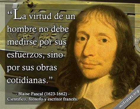 Blaise Pascal, científico, filósofo y escritor francés ...