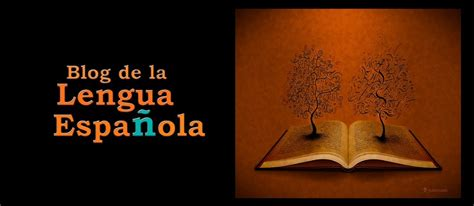 Blog de la lengua española