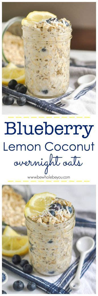 Blueberry Lemon Coconut Overnight Oats | Food and drink ...