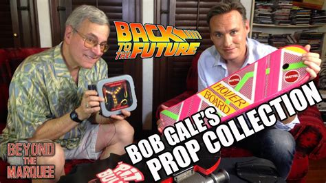 Bob Gale s BTTF Prop Collection BTM: The Web Series  Ep.79 ...
