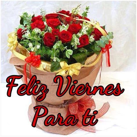 Bonito ramo de flores: Feliz Viernes Para Tí | Feliz ...
