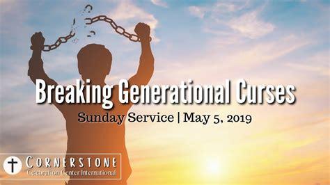 Breaking Generational Curses | Sunday Service, 05/05/2019 ...
