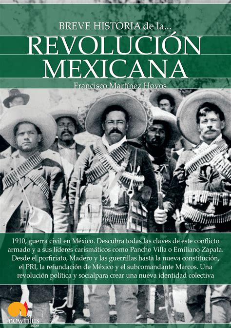 Breve historia de la Revolución mexicana. Martínez Hoyos ...