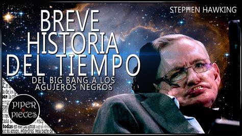 BREVE HISTORIA DEL TIEMPO DEL BIG BANG A LOS AGUJEROS ...