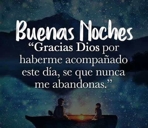 Buenas noches Gracias Dios por haberme acompañado este día ...