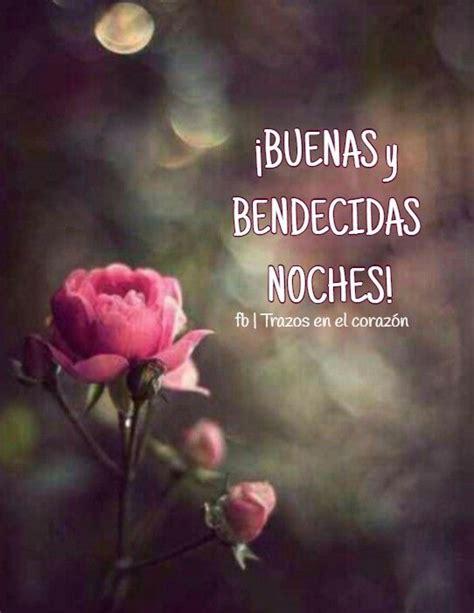 ¡BUENAS y BENDECIDAS NOCHES! @trazosenelcorazon ...