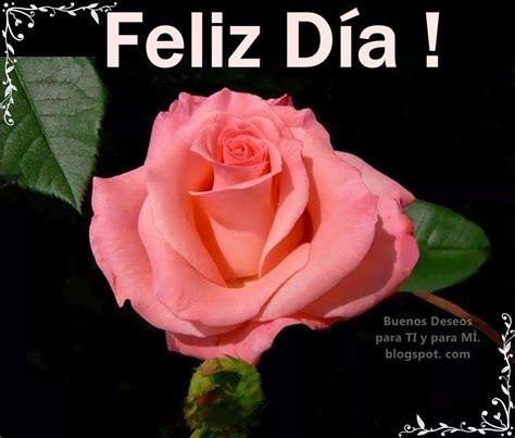 Buenos Deseos para TI y para MÍ: * Feliz Día ! ... rosa ...