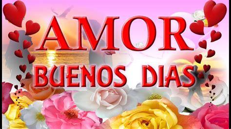 Buenos Dias Amor   YouTube