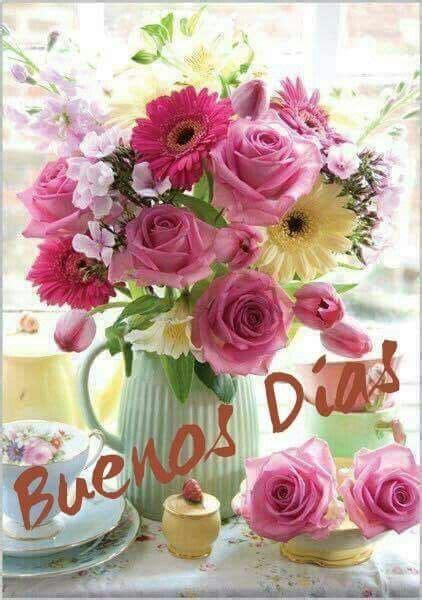 Buenos días | Buenos dias con flores, Feliz cumpleaños ...