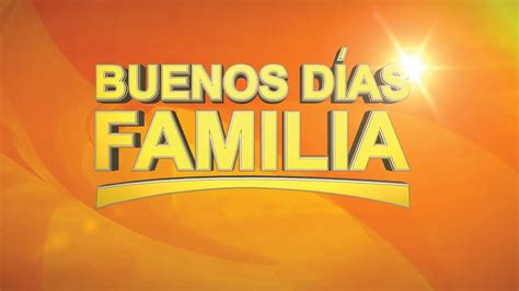 Buenos Días Familia   YouTube